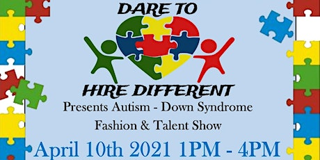 Dare 2 Hire Different 2nd Annual Different Abilities Fashion & Talent Show tickets