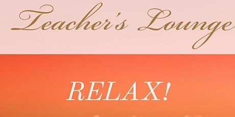 Welcome to Teacher's Lounge Relax - Introduction of Team tickets