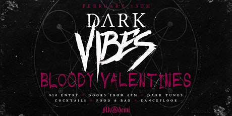 Dark Vibes - Bloody Valentines tickets