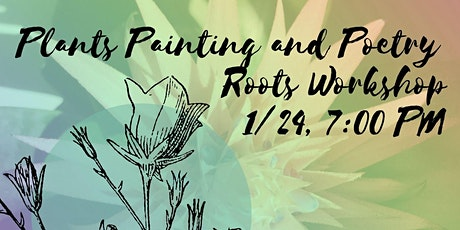 Plants, Painting, and Poetry ROOTS Workshop tickets