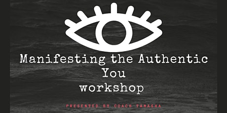 Manifesting The Authentic You Workshop tickets