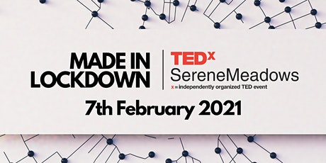 TEDXSERENEMEADOWS - MADE IN LOCKDOWN tickets