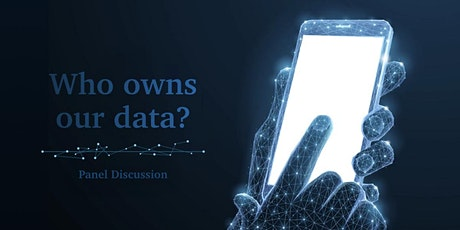 Privacy Panel Discussion: Who owns our data? tickets