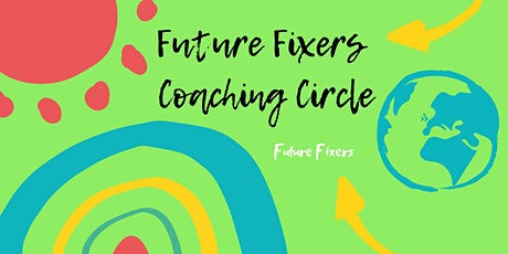Future Fixers Coaching Circle tickets
