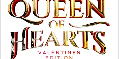QUEEN OF HEARTS: VALENTINE'S EDITION tickets