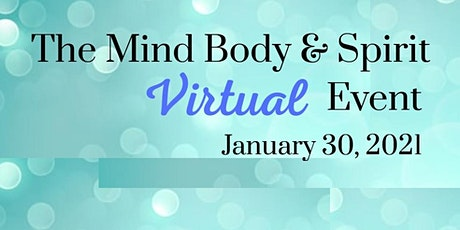 The Mind, Body and Spirit  Virtual Event 2021 tickets