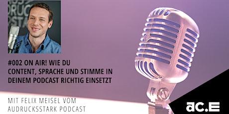Wie du Content, Sprache und Stimme in deinem Podcast richtig einsetzt Tickets