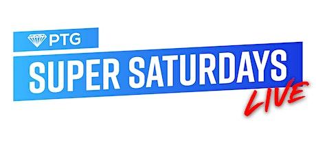 PTG's Super Saturday LIVE tickets