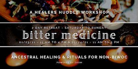 Bitter Medicine: Ancestral Healing & Rituals For Non-BIWOC tickets