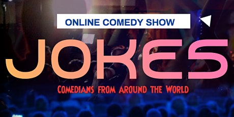 Jokes ( 5 Comedians from around the world  + special guests ) tickets