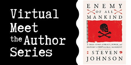 "Virtual Talk: ""Enemy of All Mankind"" with Steven Johnson tickets"