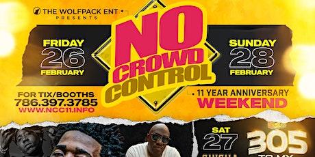 Nocrowdcontrol 11 yr Anniversary WkND  w/ YFN Lucci  & Bigga Rankin Feb 26 tickets