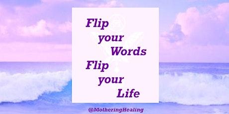 Flip Your Words Flip Your Life tickets