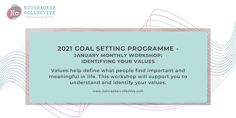 2021 Goal Setting Programme - Identifying Your Values Workshop tickets