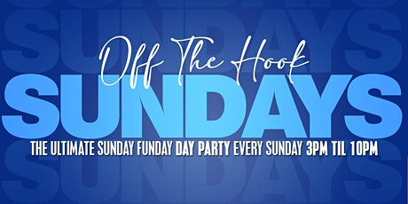 Off The Hook SUNDAYS tickets
