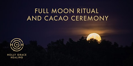 Full Moon online Ritual and Cacao ceremony tickets
