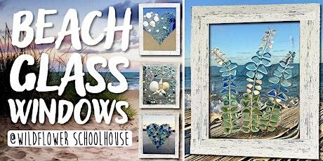 Beach Glass Windows - Wildflower Schoolhouse tickets