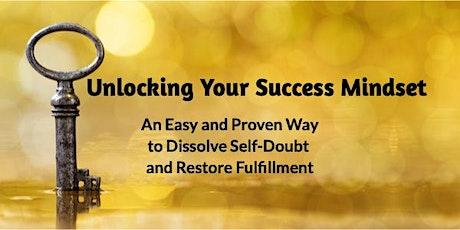 Unlocking Your Success Mindset: Dissolve Self-Doubt & Restore Fulfillment tickets