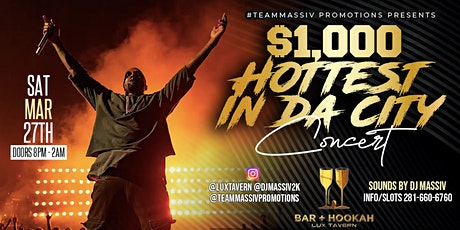 Sat March 27th $1,000 Hottest In Da City Concert tickets