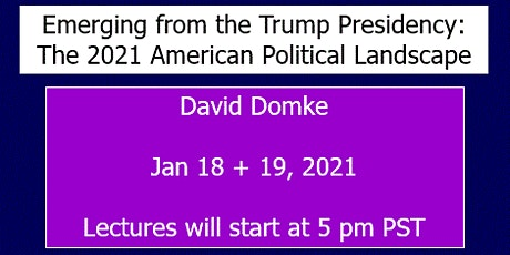 Emerging from the Trump Presidency: The 2021 American Political Landscape tickets