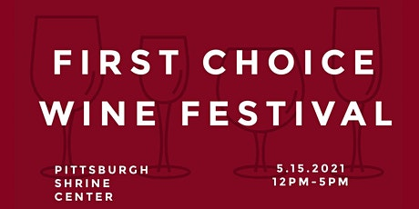 2021 First Choice Wine Festival tickets