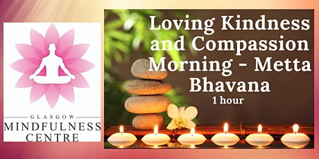 Free Mindfulness Practice -  Loving Kindness  and Compassion Saturday 30/01 tickets