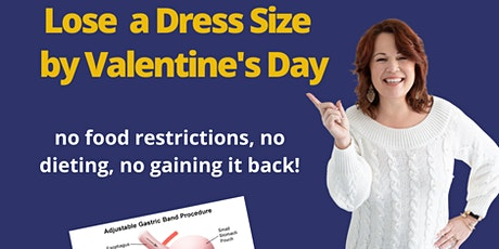 Lose a Dress Size by Valentine's without Dieting or Food Restrictions, tickets