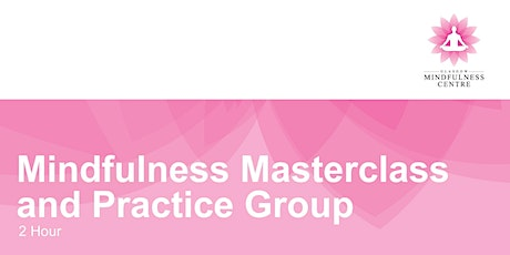 Mindfulness Masterclass and Practice Group Friday 05/03/2021 tickets