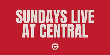 Sundays Live at Central tickets
