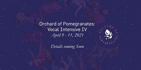 Orchard of Pomegranates: Vocal Intensive IV tickets