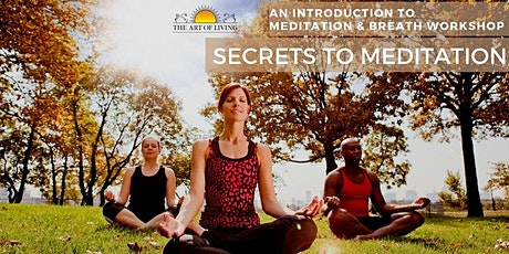 Secrets  To  Meditation: An Introduction to The Happiness Program tickets
