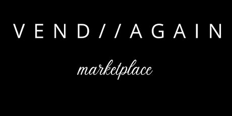 Vend Again Marketplace Pop Up tickets