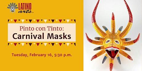 Pinto con Tinto: Carnival Masks & Boas Vibrações tickets