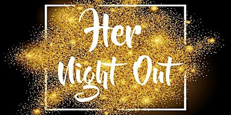 Her Night Out 2021 (Saturday) tickets