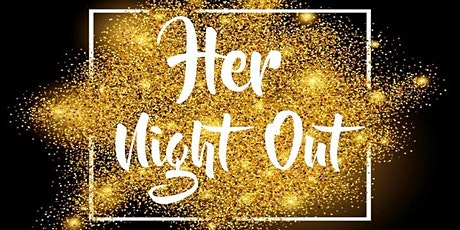 Her Night Out 2021 (Friday) tickets