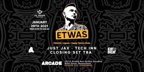 El Primo Presents ETWAS @ARCADE tickets