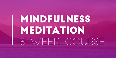 Mindfulness Meditation 6 Week Course (Hibiscus Coast) tickets