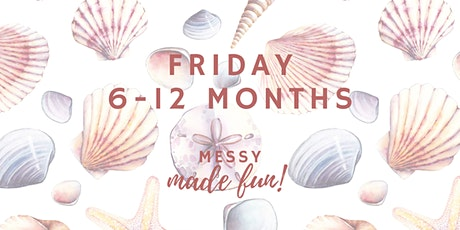 Friday Experience at Messy Made Fun 6mo - 12mo (pre-crawlers and crawlers) tickets