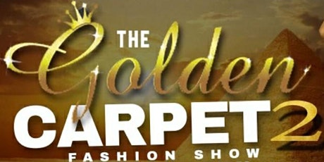 The Golden Carpet Fashion Show Part 2 ATL tickets