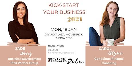KICK START YOUR BUSINESS #2021 | Future Females Dubai tickets