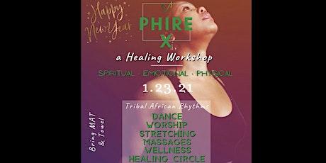 Phire X: a Healing Workshop 2021 tickets