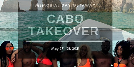 Memorial Day Weekend - CABO Takeover entradas