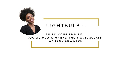 Build Your Empire: Social Media Marketing Masterclass Tickets