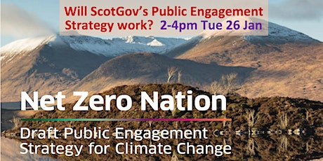 Will Net Zero Nation work? ScotGov Public Engagement Strategy 2pm Tue 26Jan tickets