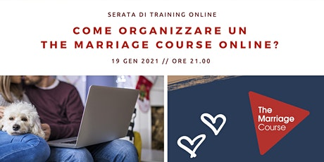 Serata di training del The Marriage Course - online || 19 gen 2020 biglietti