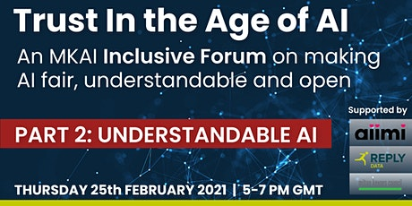 Trust in the Age of AI | MKAI Inclusive Forum | Part 2: Understandability tickets