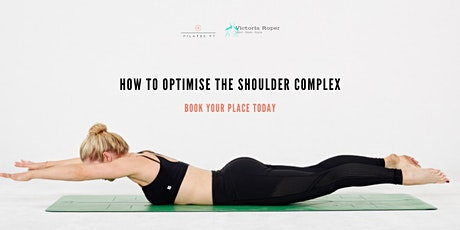 How to Optimise The Shoulder Complex tickets