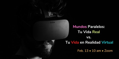 Mundos Paralelos. Tu Vida Real vs. Tu Vida en Realidad Virtual boletos