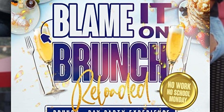 BLAME IT ON BRUNCH & DAY PARTY tickets