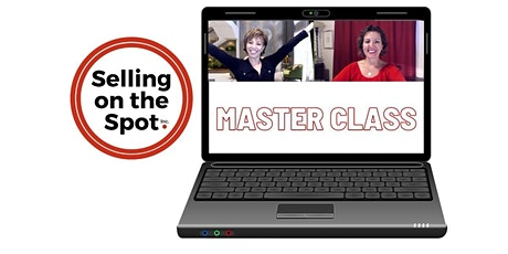 Selling on the Spot MASTER CLASS -  with Trainer Jane and Forbes Riley! tickets